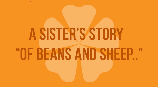 "A Sister's Story  –  ""Of Beans And Sheep.."""